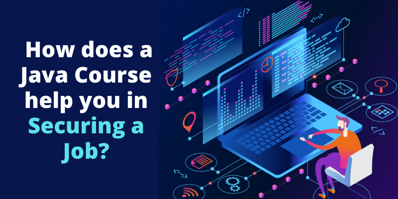 How does a Java Course help you in Securing a Job